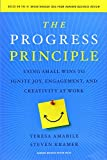 The Progress Principle, Teresa Amabile and Steven Kramer, 142219857X