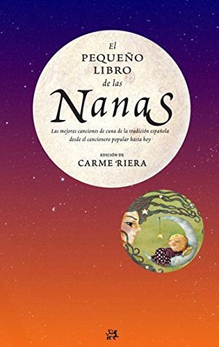 El pequeño libro de las nanas: Las mejores canciones de cuna de la tradición española LA MEDIANOCHE: Amazon.es: Riera, Carme: Libros