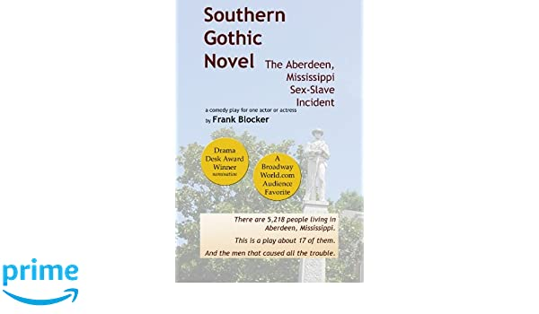 Southern Gothic Novel: The Aberdeen, Mississippi Sex-Slave
