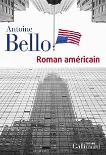 ca526f23173 Roman américain - Antoine Bello - Babelio