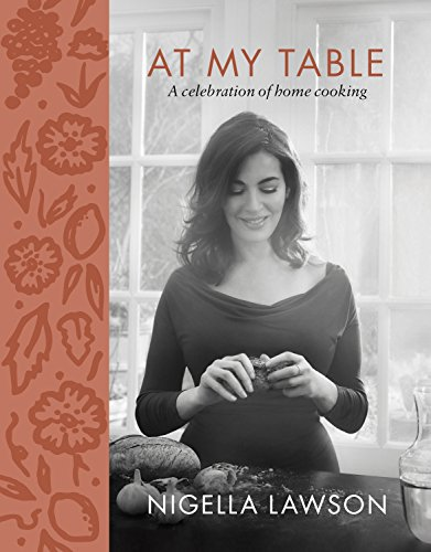 At My Table: A Celebration of Home Cooking (At Dinner Christmas Home Chef)
