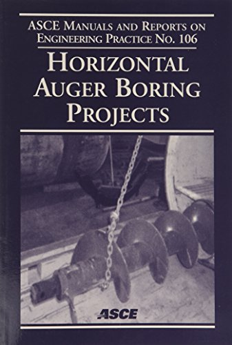 Horizontal Auger - Horizontal Auger Boring Projects (ASCE MANUAL AND REPORTS ON ENGINEERING PRACTICE)