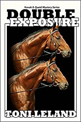 Double Exposure: Kovak & Quaid Horse Mystery Series (Kovak & Quaid Horse Mysteries Book 1)