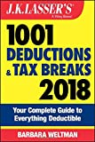 J.K. Lassers 1001 Deductions and Tax Breaks 2018: Your Complete Guide to Everything Deductible