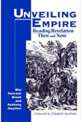 Unveiling Empire: Reading Revelation Then and Now (Bible & Liberation) Paperback