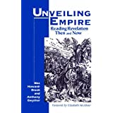 Unveiling Empire: Reading Revelation Then and Now (Bible & Liberation)