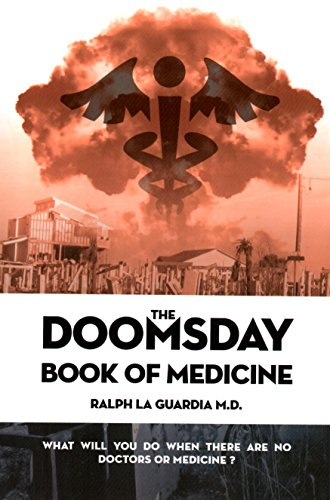 Doomsday Book of Medicine - What are you going to do when there are no doctors, pharmacies and prescription drugs available?