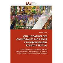 QUALIFICATION DES COMPOSANTS MOS POUR L'ENVIRONNEMENT RADIATIF SPATIAL