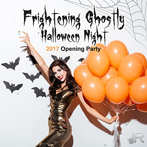 Frightening Ghostly Halloween Night: 2017 Opening Party, Ultimate Spooky Sounds, Scary Horror Music for Zombie Dance for $<!--$5.99-->