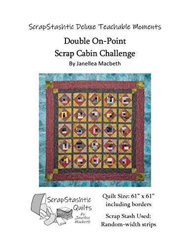 Double On-Point Scrap Cabin Challenge (ScrapStashtic Deluxe Teachable Moments Book 1) by [Macbeth, Janellea]