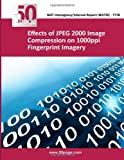 Effects of JPEG 2000 Image Compression on 1000ppi Fingerprint Imagery, nist, 1493768980