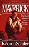 img - for Maverick: The Success Story Behind the World's Most Unusual Workplace book / textbook / text book