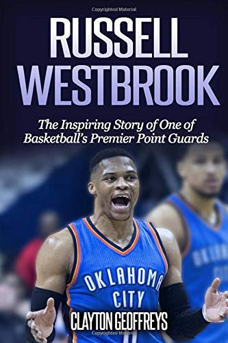 Russell Westbrook: The Inspiring  Story of One of