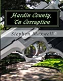 Download Hardin County, Tn Corruption: The Honest to Goodness Conspiracy in PDF ePUB Free Online