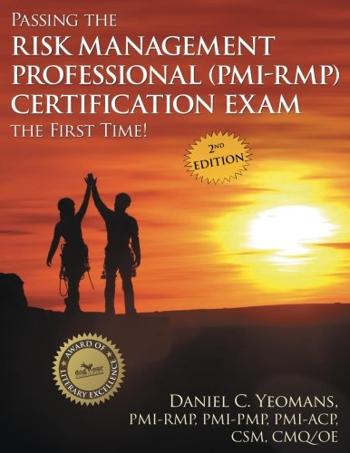 Professional Risk (Passing the Risk Management Professional (PMI-RMP) Certification Exam the First Time!: Second Edition)