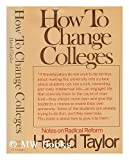 How to Change Colleges, Harold Taylor, 0030863619