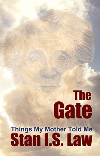 GATE—Things My Mother Told Me by Stan I.S. Law