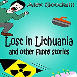 Lost in Lithuania and Other Funny Stories (Bob and Billy Funny Stories Book 3)