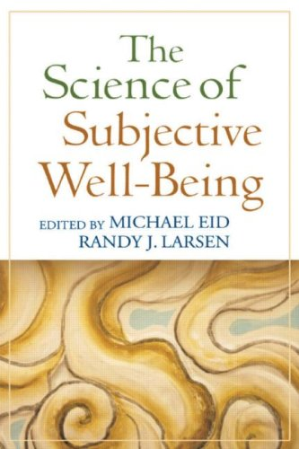 The Science of Subjective Well-Being by The Guilford Press