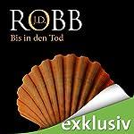Bis in den Tod (Eve Dallas 04) | J. D. Robb