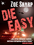 DIE EASY: book 10 (The Charlie Fox Thrillers)