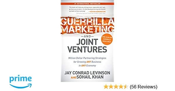 Guerrilla marketing and joint ventures million dollar partnering strategies for growing any business in any economy jay conrad levinson sohail khan