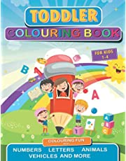 Toddler Colouring book   For kids 1-4: 100 Pages of Colouring Fun with Number, Letters, Shapes, Vehicles, Animals and Many More.
