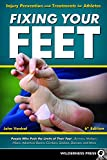 feet book - Fixing Your Feet: Injury Prevention and Treatments for Athletes