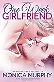 """""""One Week Girlfriend - A Novel (One Week Girlfriend Quartet)"""" av Monica Murphy"""