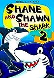 Books for Kids : Shane and Shawn the Shark Book 2: ,Children's Books, Kids Books, Bedtime Stories For Kids, Kids Fantasy Book,shark books for kids
