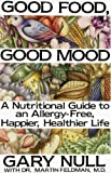 img - for Good Food, Good Mood: How to Eat Right to Feel Right book / textbook / text book