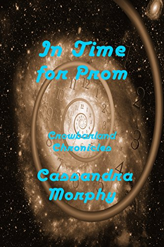 In Time For Prom: Crowbarland Chronicles by [Morphy, Cassandra]