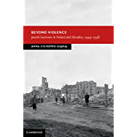 Beyond Violence: Jewish Survivors in Poland and Slovakia, 1944–48 (New Studies in European History)