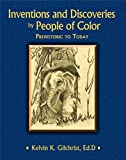 img - for Inventions and Discoveries by People of Color: Prehistoric to Today by Kelvin K. Gilchrist (2015-11-01) book / textbook / text book
