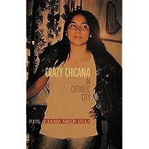 Crazy Chicana in Catholic City
