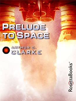 Prelude to Space (Arthur C. Clarke Collection) by [Clarke, Arthur C.]