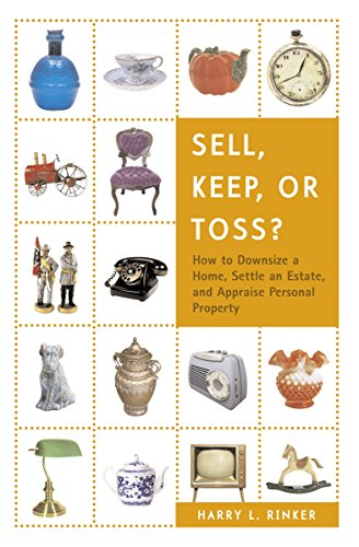Sell, Keep, or Toss?: How to Downsize a Home, Settle an Estate, and Appraise Personal Property by Rinker, Harry L. (Image #1)