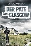 Der Pate von Glasgow: Kriminalroman (DCI Jim Daley 2) (German Edition)