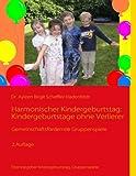 Harmonischer Kindergeburtstag, Ayleen Birgit Scheffler-Hadenfeldt, 3839114268