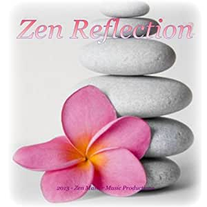 Zen Reflection - Music for Spiritual Growth Reiki Yoga Peace Healing Joy