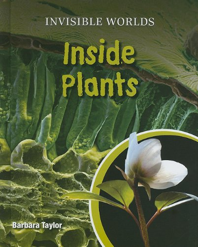 Read Online Inside Plants (Invisible Worlds) ebook