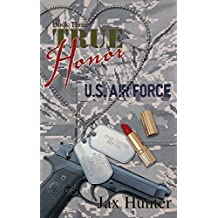 True Honor (True Heroes Military Romance Book 3)