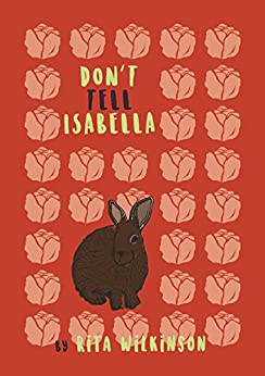 Don't Tell Isabella by [Wilkinson, Rita]