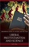 Liberal Protestantism and Science, Leslie A. Muray, 0313337012