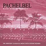 Pachelbel With Ocean Sounds