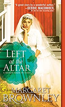 Left at the Altar (A Match Made in Texas Book 1) by [Brownley, Margaret]