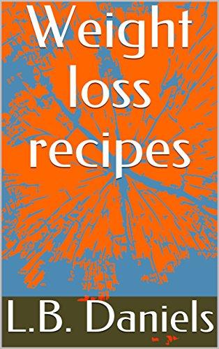 Weight loss recipes by L.B. Daniels