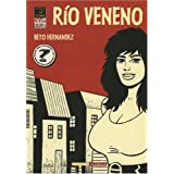Love & Rockets vol. 3: Rio veneno: Love & Rockets vol. 3: Poison River