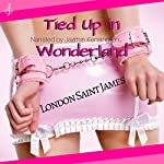 Tied Up in Wonderland : Naughty Fairy Tales | London Saint James