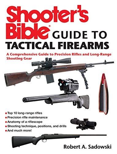Comprehensive Range (Shooter's Bible Guide to Tactical Firearms: A Comprehensive Guide to Precision Rifles and Long-Range Shooting Gear)